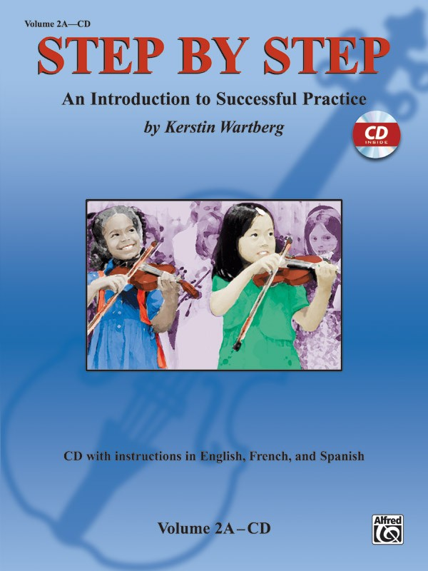 Step by Step 2A: An Introduction to Successful Practice for Violin