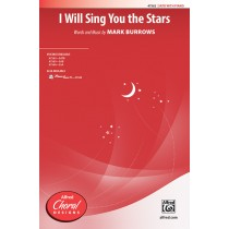 I Will Sing You The Stars SATB