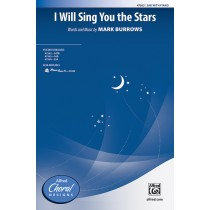 I Will Sing You The Stars SAB