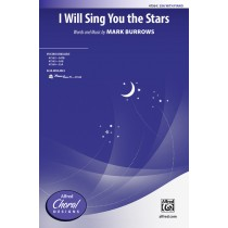 I Will Sing You The Stars SSA