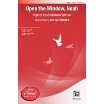 Open The Window Noah SATB A Cap