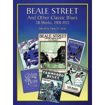 """""""Beale Street"""" and Other Classic Blues: 39 Works, 1901-1921"""